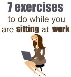 7 exercises while sitting at work or at home