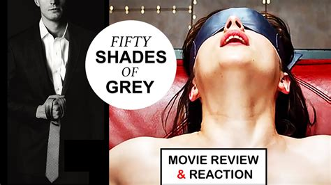 film fifty shades of grey critique fifty shades of grey movie review reaction youtube