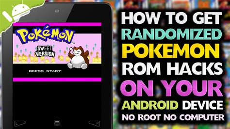 rom hacks for android android how to get randomized rom hacks no computer no root