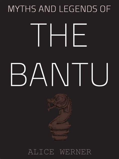 myths and legends of the bantu english edition bol com myths and legends of the bantu ebook adobe epub alice werner 1230000031936