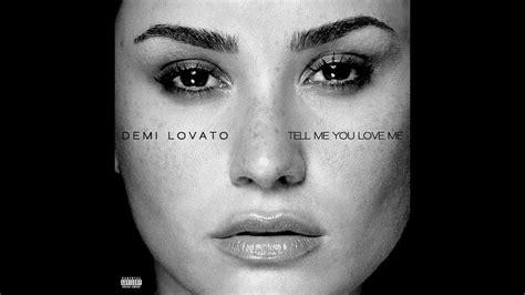 demi lovato tell me you love me lyrics spanish tell me you love me demi lovato audio with lyrics