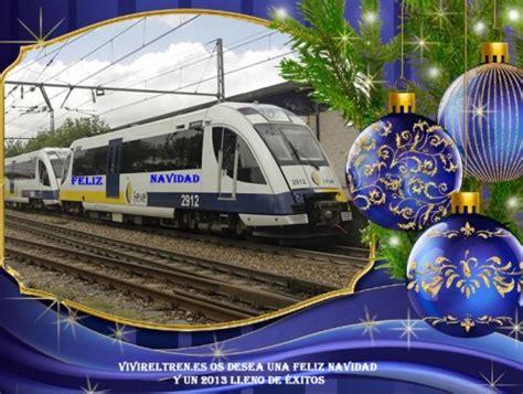imagenes de navidad tren felicitaci 243 n navide 241 a vivireltren es vivir el tren
