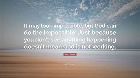 joel osteen quote    impossible  god
