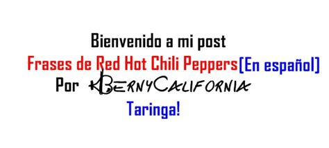 imagenes en ingles hot frases de red hot chili peppers en espa 241 ol im 225 genes