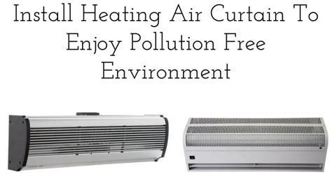 how to install air curtain ppt install heating air curtain to enjoy pollution free