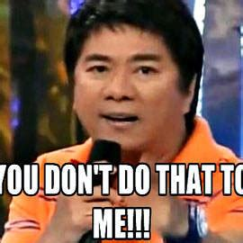 Willie Revillame Meme - 10 things you don t do to me dedicated to willie