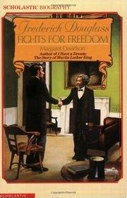 chronicles of spartak freedom s books frederick douglass fights for freedom by margaret davidson