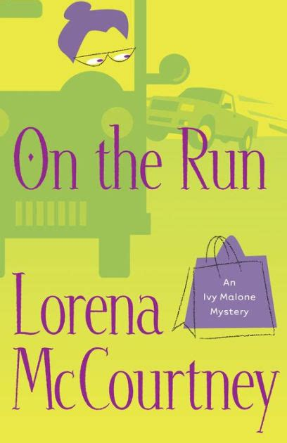 libro the ivy now the on the run ivy malone series 3 by lorena mccourtney nook book ebook barnes noble