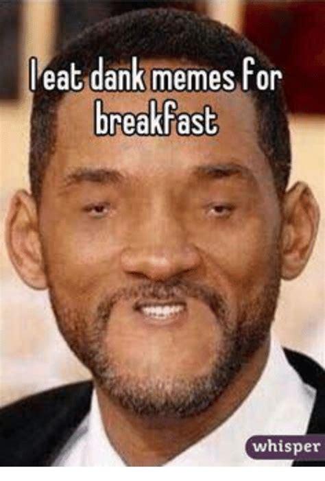 Pics For Memes - eat dank memes for breakfast whisper meme on sizzle