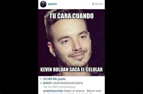 imagenes de kevin roldan con frases j balvin intercambi 243 memes con kevin rold 225 n y no est 225