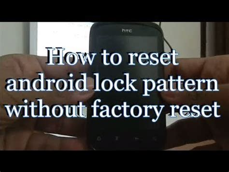 unlock pattern lock of android phones using factory reset how to unlock android phone after too many pattern