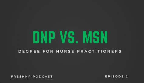 Msn Mba Vs Np by The Dnp Vs Msn Degree For Practitioners Ep 2