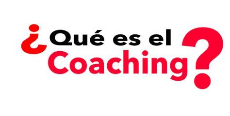 que es el couching 191 qu 233 es el coaching ontol 243 gico presscoaching