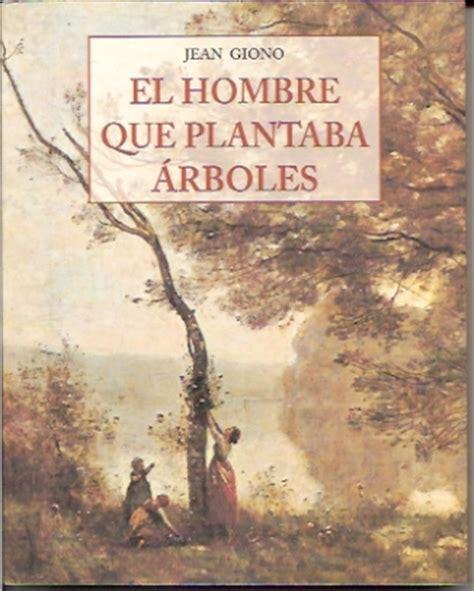 libro el hombre que detuvo erizos de filosof 237 a el hombre que plantaba 225 rboles