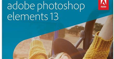 adobe photoshop elements 13 full version free download adobe photoshop elements 13 full version and license key