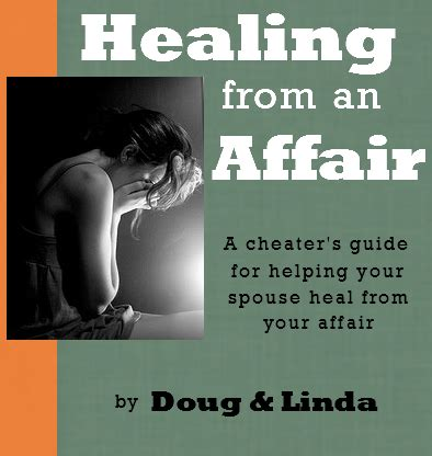 an affair practical advice for cheaters and spouses books so what does the cheater need to do to help their spouse
