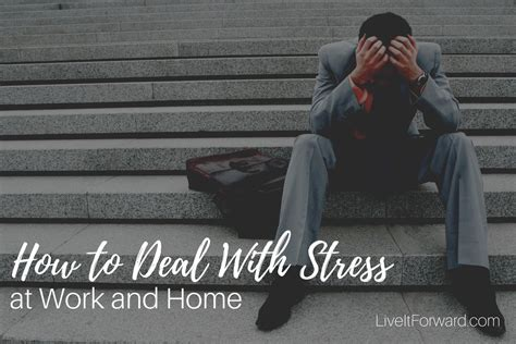 deal  stress  work  home overcoming