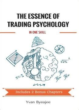 trading psychology the bible for traders books the essence of trading psychology in one skill pdf books