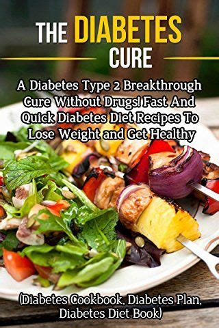 type 2 diabetes cookbook plan the ultimate beginner s diabetic diet cookbook kickstarter plan guide to naturally diabetes proven easy healthy type 2 diabetic recipes books best 25 reversing diabetes ideas on can you