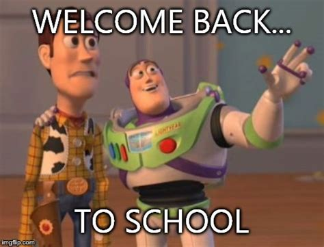 Back To College Meme - welcome back to school memes image memes at relatably com