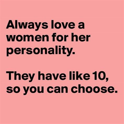 Funny Love Memes For Her - love a woman for her personality funny pictures quotes