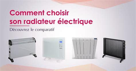 les meilleurs radiateurs electriques 1410 les meilleurs radiateurs electriques prix radiateur