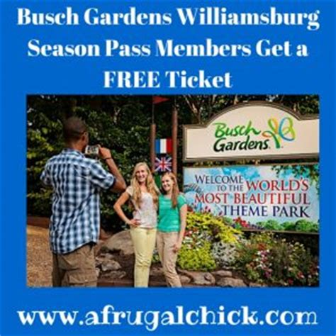 Busch Gardens Williamsburg Season Pass busch gardens williamsburg season pass members get a free