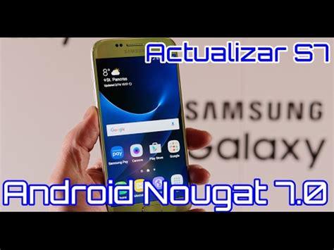 actualizar samsung s7 android 7 0 firmware oficila limpio telcel