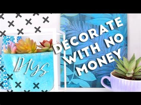 how to decorate a home with no money decorate with no money budget diy room decor youtube