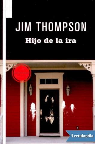 de la ira edition books hijo de la ira jim thompson descargar epub y pdf