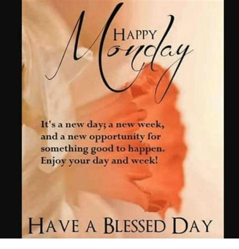 Its A New Day And A New Lookwel 2 by Happy It S A New Day A New Week And A New Opportunity For