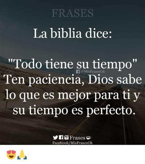 Mensajes Subliminales Que Dice La Biblia   frases la biblia dice todo tiene su tiempo ten paciencia