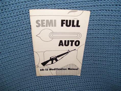 Ar 15 Modification Auto by Semi Auto Ar 15 Modification Manual 1981
