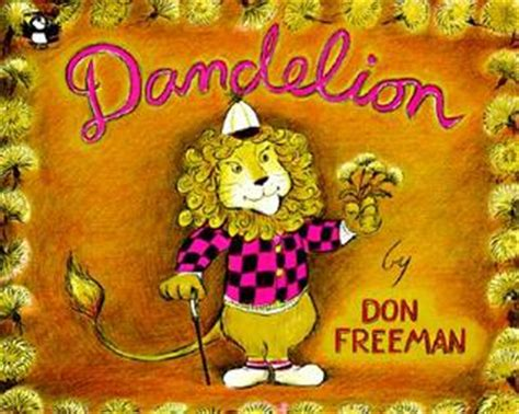 dandelions books dandelion by don freeman reviews discussion bookclubs