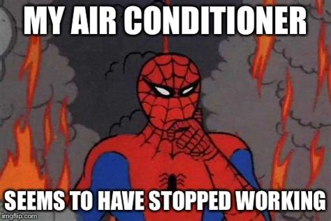 Air Conditioning Meme - last saturday i had to drive across the mojave desert with