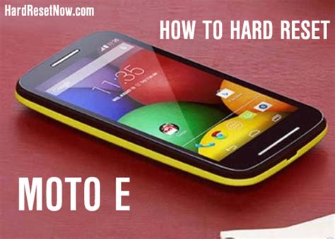 factory reset the moto e how to hard reset moto e to factory settings