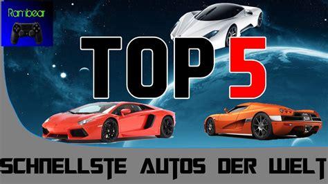 Die Schnellsten Autos Der Welt Youtube by Top5 Schnellste Autos Der Welt Youtube