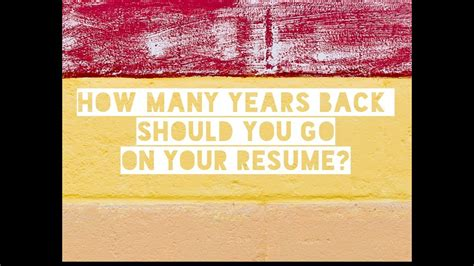 How Many Years Should A Resume Go Back