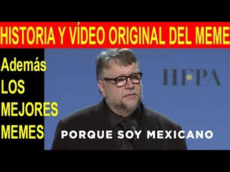 Meme Mexicano - por que soy mexicano memes y v 237 deo original de guillermo del toro youtube