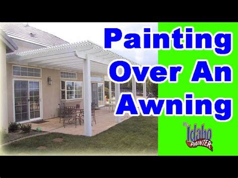 how to paint awnings painting on an awning house painting hacks over awnings
