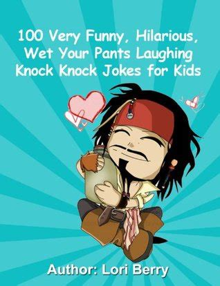 50 hilarious knock knock jokes for books 100 hilarious your laughing knock