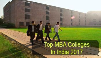 Mba In Manufacturing Management In India by Top Mba Colleges In India 2017 List Rating