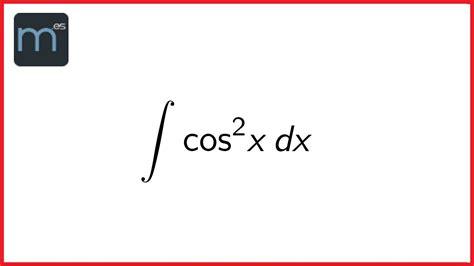 derivada de coseno cuadrado integral de coseno al cuadrado de x youtube