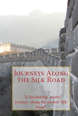 along roads i jing of a books journeys along the silk road by lost tower publications