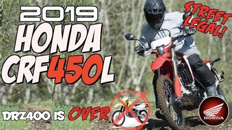 2019 Suzuki Dual Sport by 2019 Honda Crf450l Dual Sport The Drz400 Is