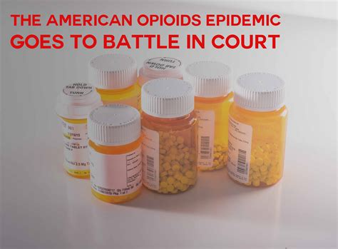Goes To Court by Opioid Epidemic Goes To Court Addiction Rehabilitation