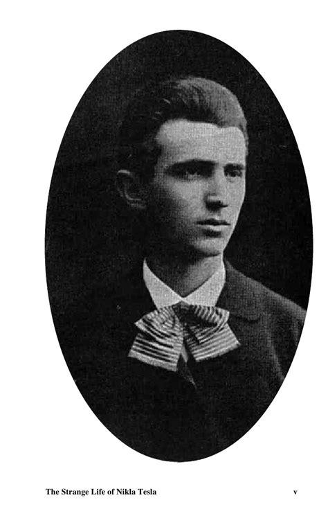 Biography Of Tesla Nikola Tesla The Strange Of Nikola Tesla