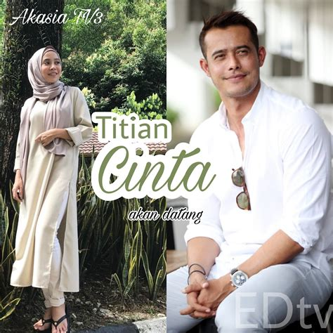 film malaysia titian cinta titian cinta akasia tv3 zul ariffin farah nabilah