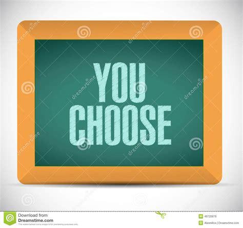 You Choose you choose board sign illustration design stock photo image 49720979