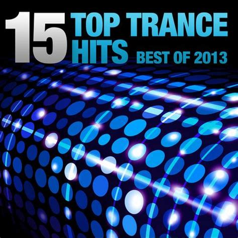 best trance 2013 15 top trance hits best of 2013 by armin buuren